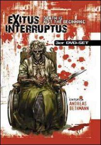 Exitus Interruptus - Der Tod ist erst der Anfang