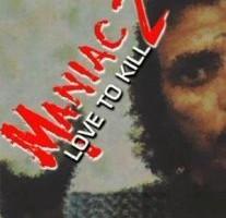 Maniac 2 – Love To Kill