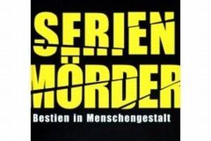 Serienmörder – Bestien in Menschengestalt
